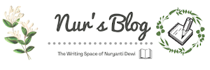 Nur's Blog | The Writing Space of Nuryanti