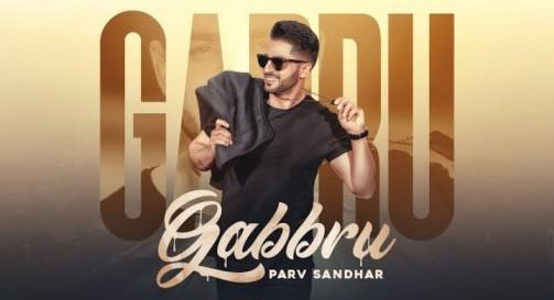 Gabbru Song Lyrics - Parv Sandhar