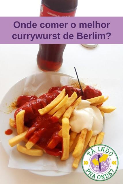 Onde comer o melhor currywurst de Berlim?
