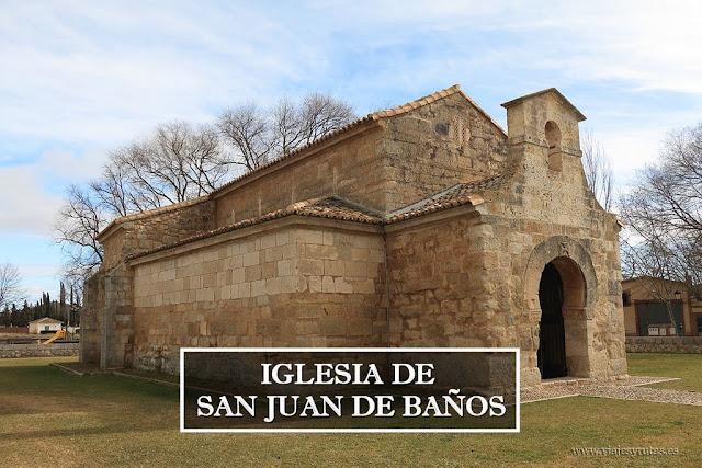 San Juan de Baños, arte visigodo en Palencia