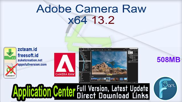 Adobe Camera Raw x64 13.2