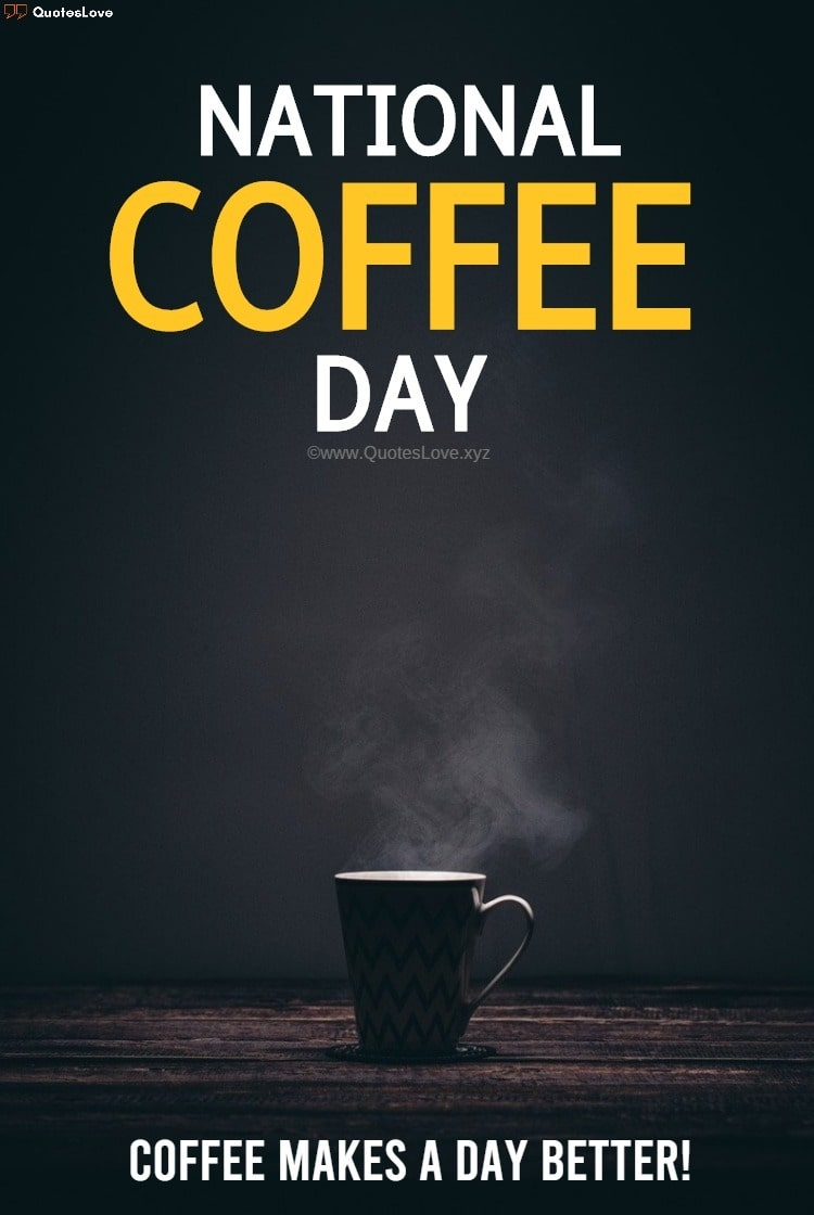 National Coffee Day Quotes, Sayings, Wishes, Greetings, Images, Poster, Pictures