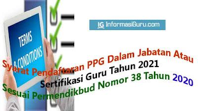 Rincian Syarat  Lengkap Pendaftaran PPG Daljab Atau Sertifikasi Guru Tahun 2021 Sesuai Permendikbud Nomor 38 Tahun 2020