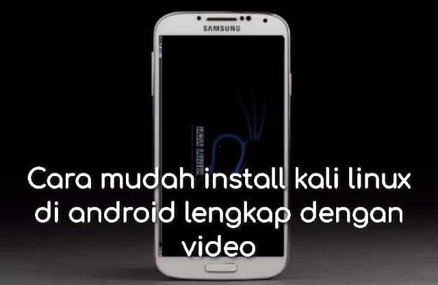 Cara mudah install kali linux di android lengkap dengan video