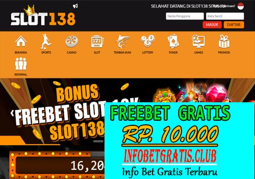 Slot138 Freebet Gratis