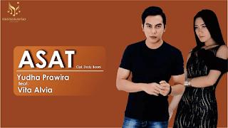 Lirik Lagu Asat - Yudha Feat Vita Alvia