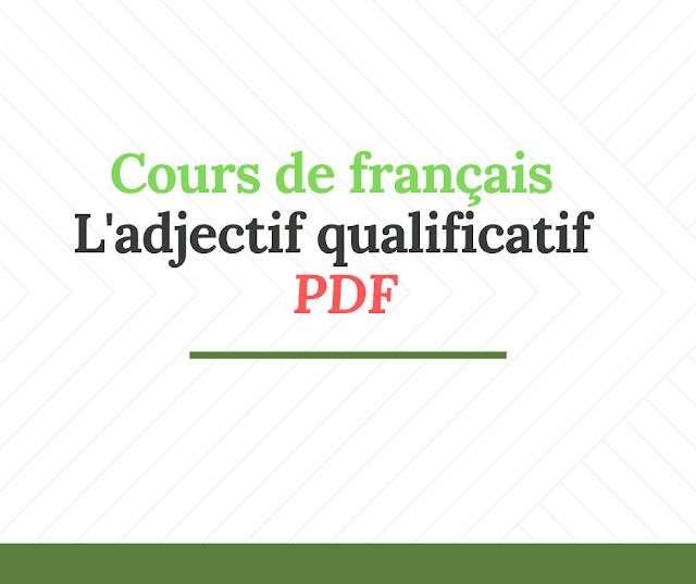 Cours de français : l'adjectif qualificatif  PDF