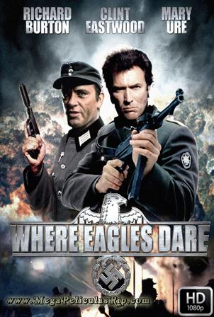 Donde Las Aguilas Se Atreven [1080p] [Latino-Ingles] [MEGA]