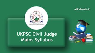 UKPSC Civil Judge Mains Syllabus