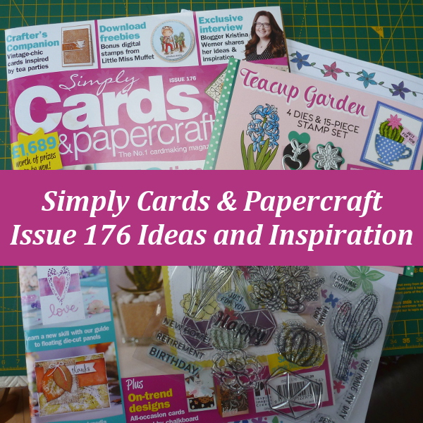 Simply Cards and Papercraft 176 Ideas and Inspiration Card Making Tutorial from the Magazine Using the Teacup Garden Set