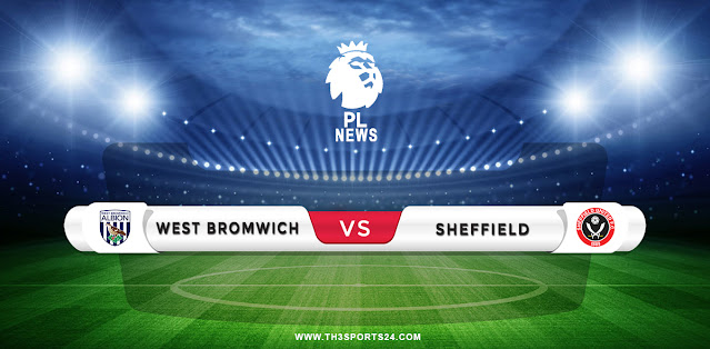 West Brom vs Sheffield United Prediction & Match Preview