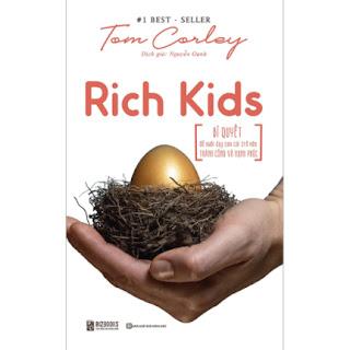 Rich Kid - Bí Quyết Để Nuôi Dạy Con Cái Trở Nên Thành Công Và Hạnh Phúc ebook PDF-EPUB-AWZ3-PRC-MOBI
