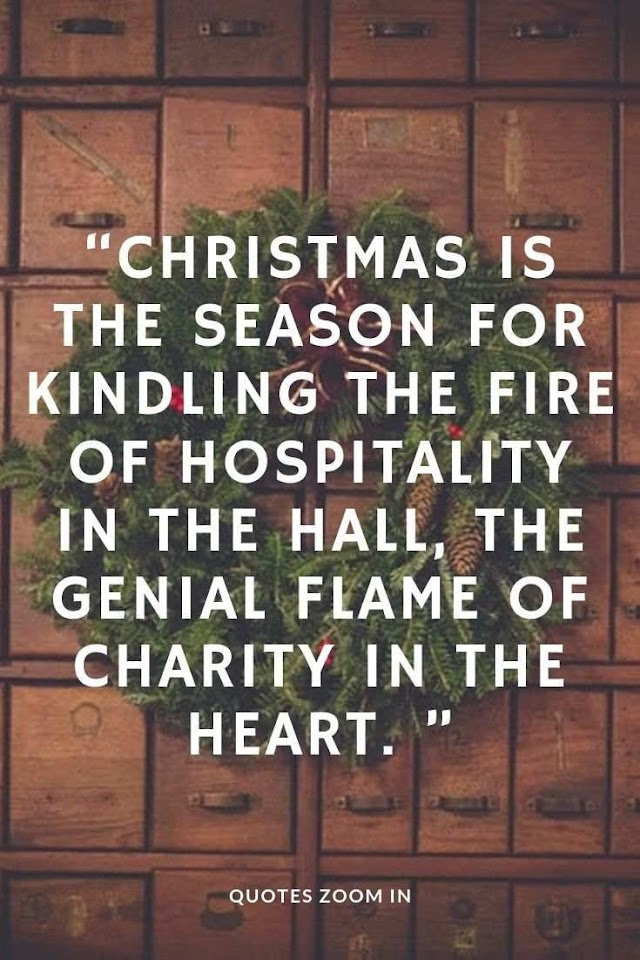Christmas Is The Season For Kindling The Fire - Quotes Top 10 Updated