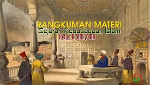 Rangkuman Materi SKI (Sejarah Kebudayaan Islam) Kelas X Madrasah Aliyah- Kurikulum 2013 Revisi 2020