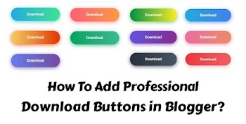 How To Add Professional Download Buttons in Blogger Post?