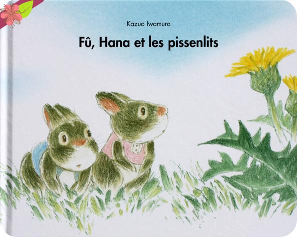 Fû, Hana et les pissenlits de Kazuo Iwamura - l'école des loisirs