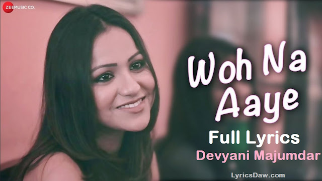 https://www.lyricsdaw.com/2020/01/javed-ali-woh-na-aaye-lyrics-devyani-majumdar.html