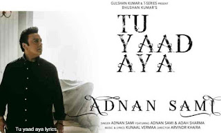 tu yaad aya lyrics in hindi ,english adnan sami