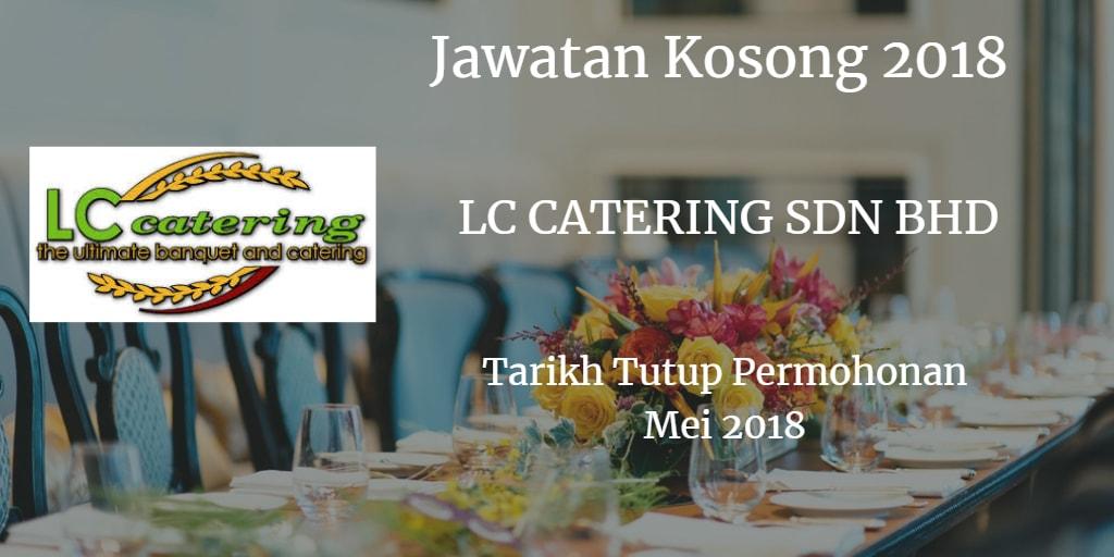 Jawatan Kosong LC CATERING SDN BHD Mei 2018