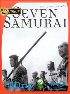 Shichinin no Samurai (Seven Samurai) (1954) BDRIP1080pLatino [GoogleDrive] SilvestreHD