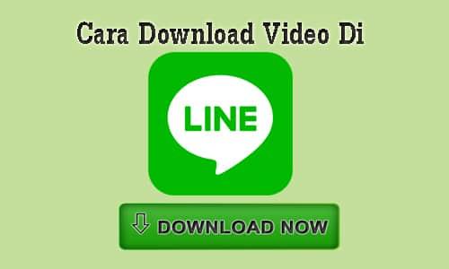 cara download video di line today