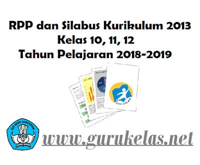 RPP dan Silabus Kurikulum 2013 Kelas 10, 11, 12 Tahun Pelajaran 2018-2019