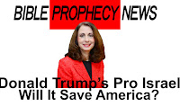 Donald Trump Pro Israel Bible Prophecy News