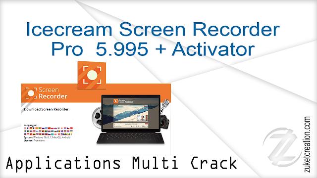 Icecream Screen Recorder Pro 5.995 + Activator