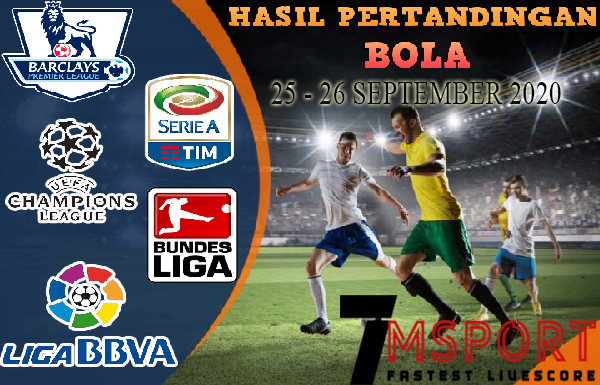 HASIL PERTANDINGAN BOLA 25 – 26 SEPTEMBER 2020