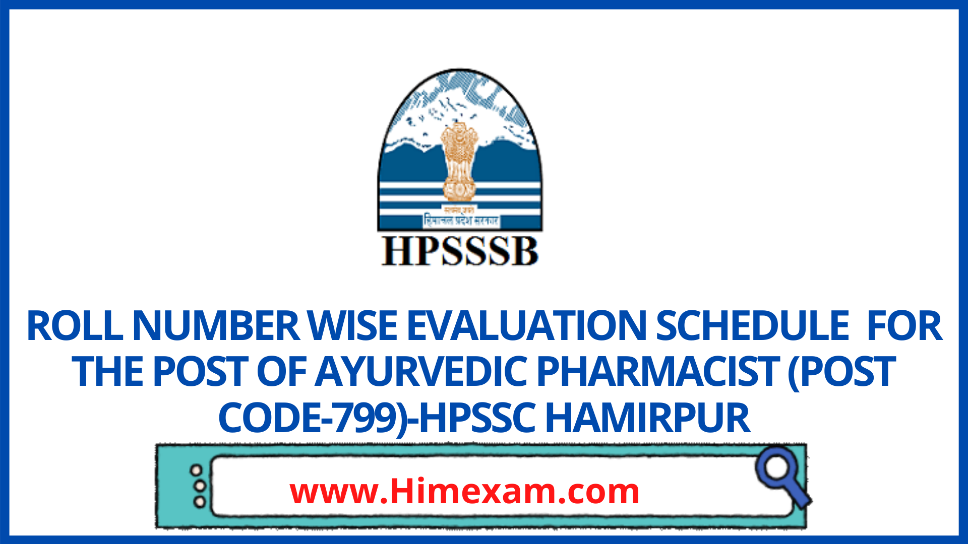 ROLL NUMBER WISE EVALUATION SCHEDULE  FOR THE POST OF AYURVEDIC PHARMACIST (POST CODE-799)-HPSSC HAMIRPUR