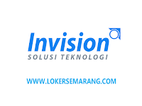 Loker Semarang Bulan Oktober 2021 di PT Invision Solusi Teknologi