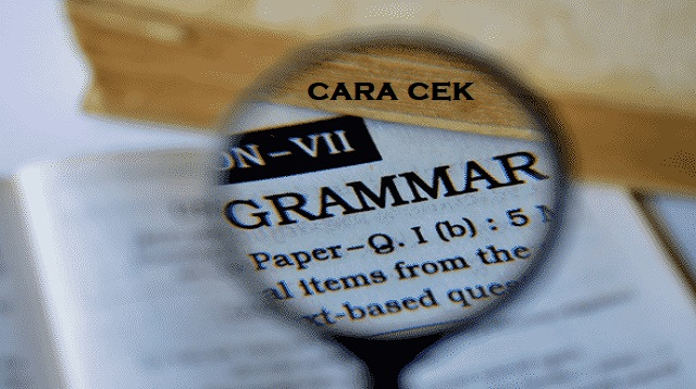 Cara Cek Grammar