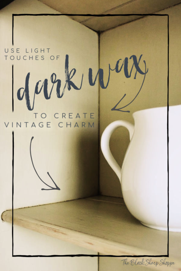 Use light touches of dark wax to create vintage charm on modern furniture.