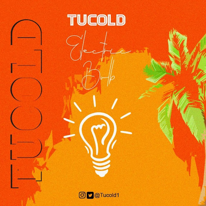 [MUSIC] Tucold Adoga – Electric Bulb