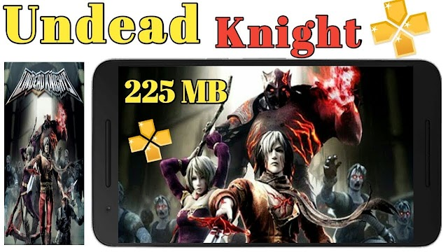 [250MB] DOWNLOAD UNDEAD KNIGHTS PPSSPP FOR ANDROID