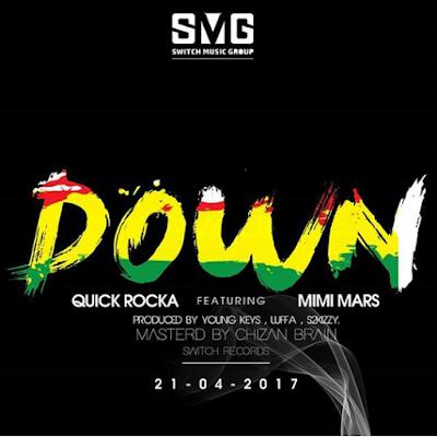 Quick Rocka Ft Mimi Mars - Down   Downoad Audio