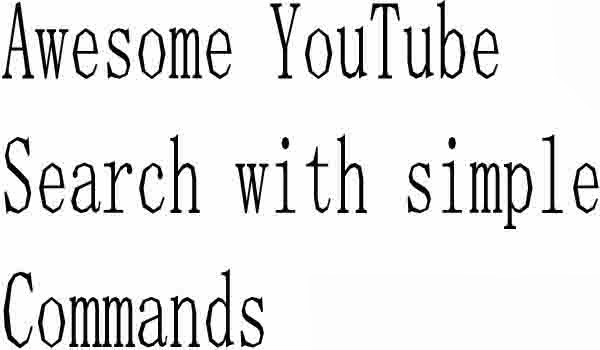 Searching videos on YouTube is simple everyone know how can I search but you must now these crazy tricks . The YouTube team has considerably simplified their video search function making it easier for people to perform advanced searches on YouTube without learning any complicated syntax