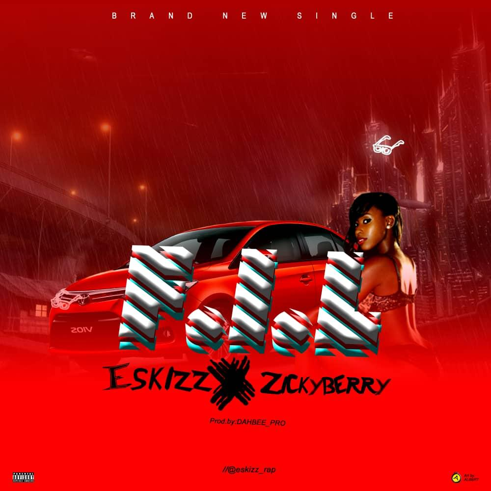 Eskizz Ft ZilkyBerry F.I.L Prod by DahBee Pro