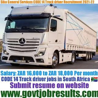 Siko General Service CODE 14 Truck Driver Recruitment 2021-22