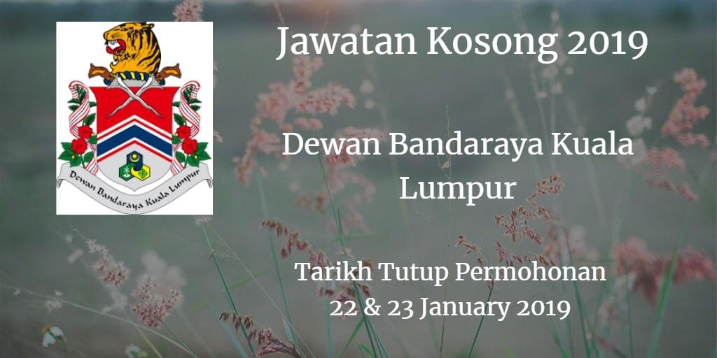 Jawatan Kosong DBKL 22 & 23 January 2019