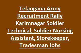Telangana Army Recruitment Rally Karimnagar Soldier Technical, Soldier Nursing Assistant, Clerk Storekeeper, Tradesman Jobs