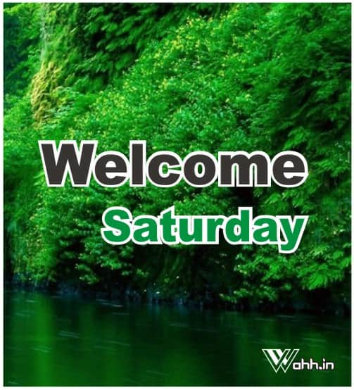 Welcome-Saturday
