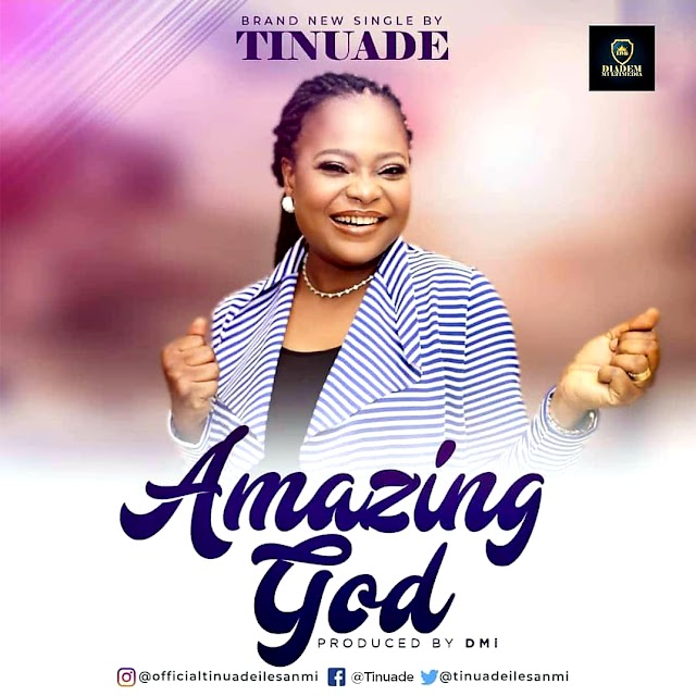 NEW MUSIC VIDEO: AMAZING GOD (OFFICIAL VIDEO) BY TINUADE | @TINUADEILESANMI