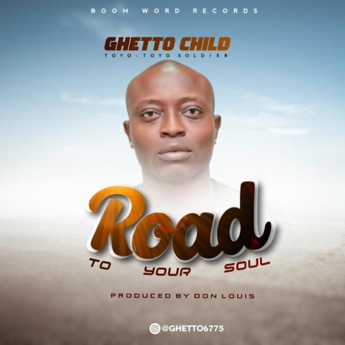 [DOWNLOAD MP3] Ghetto Child - Road To Your Soul