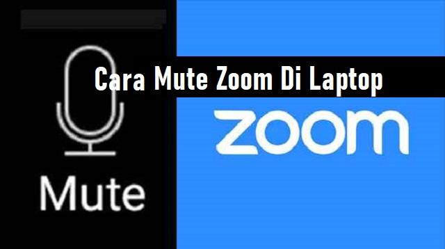 Cara Mute Zoom Di Laptop