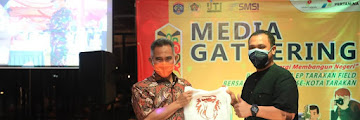 Gathering bersama dengan PT. Pertamina EP Tarakan dan Insan Pers