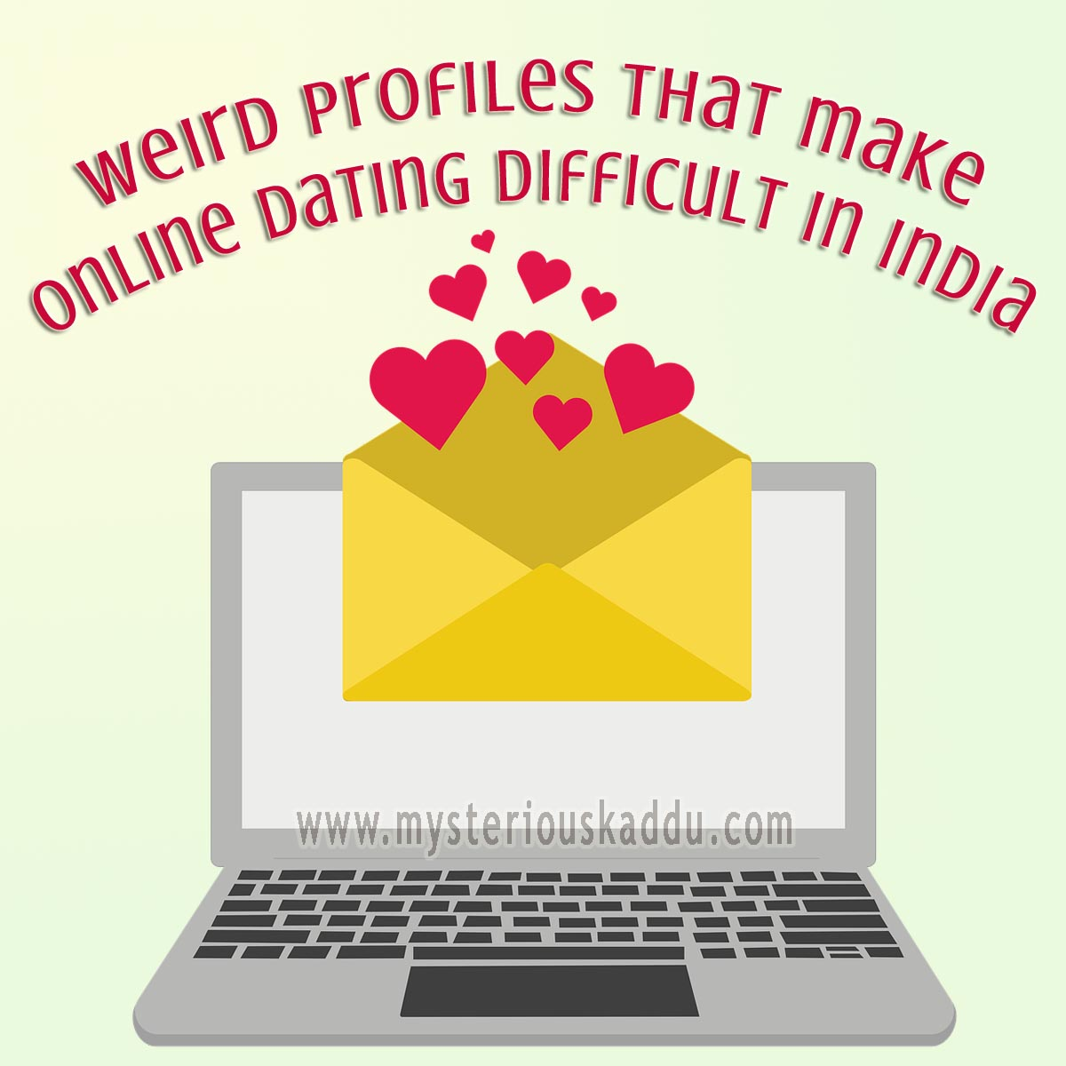 Weird Profiles That Make Online Dating Difficult In India