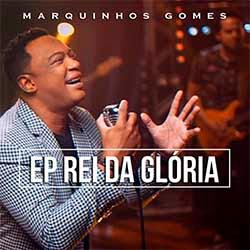 Baixar CD Gospel Rei da Glória - Marquinhos Gomes