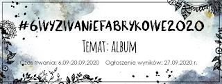 http://fabrykaweny.blogspot.com/2020/09/6wyzwaniefabrykowe2020.html