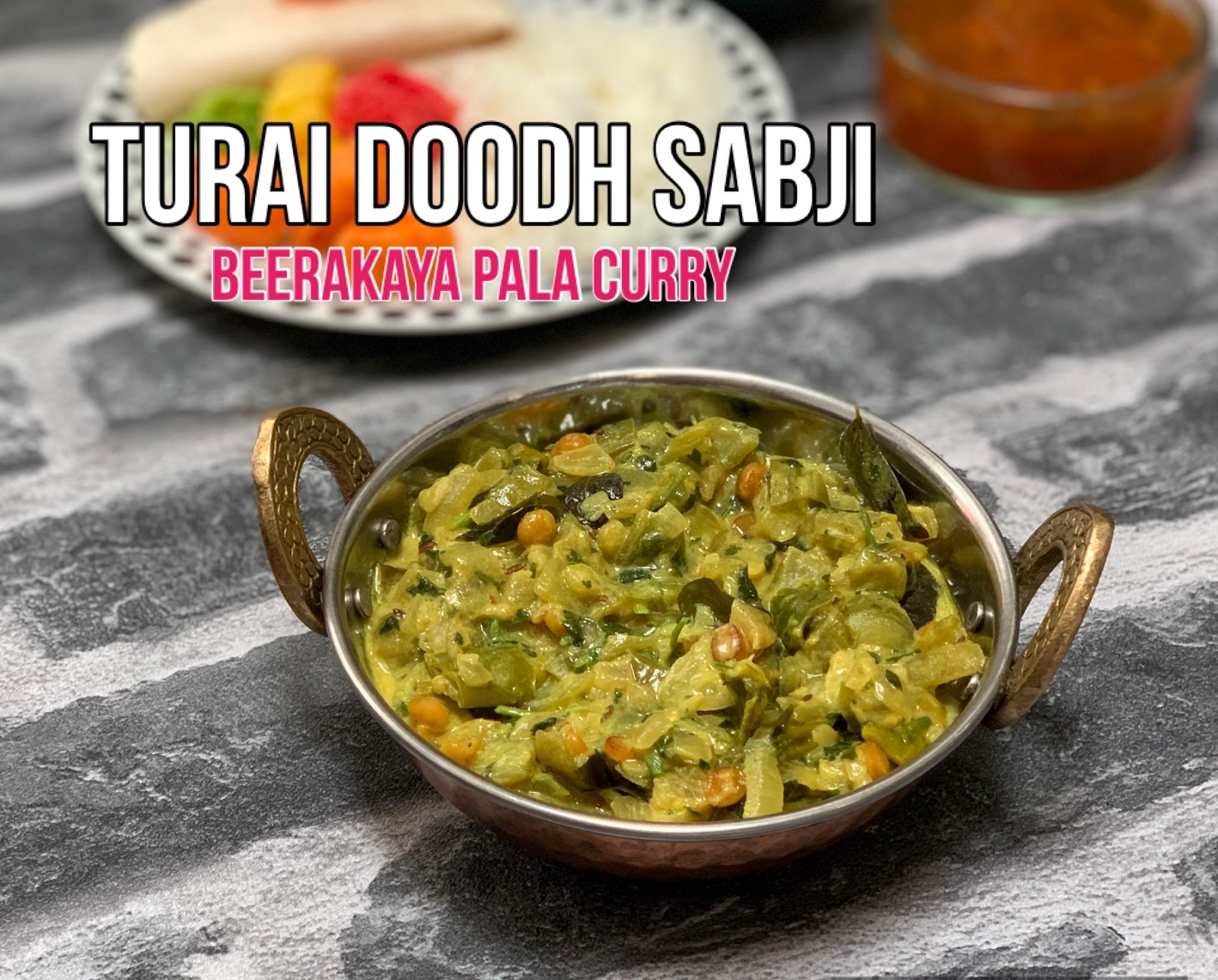 Turai Doodh Beerakaya palu ridge gourd indian curry
